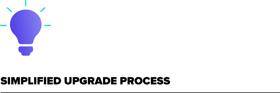 Simplified Upgrade Process